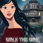 [PDF] [EPUB] Walk this Way, Haunt this Way (Haunted Tour Guide Mystery, #4) Download
