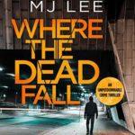 [PDF] [EPUB] Where The Dead Fall (DI Ridpath #2) Download