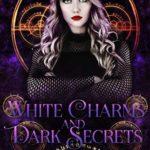 [PDF] [EPUB] White Charms and Dark Secrets (Grey Witch #2) Download