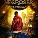 [PDF] [EPUB] William Wilde and the Necrosed (The Chronicles of William Wilde, #1) Download