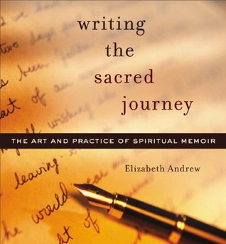 [PDF] [EPUB] Writing the Sacred Journey: The Art and Practice of Spiritual Memoir Download by Elizabeth Jarrett Andrew