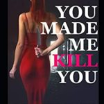 [PDF] [EPUB] You Made Me Kill You: A Psychological Thriller Download