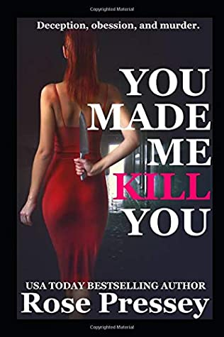 [PDF] [EPUB] You Made Me Kill You: A Psychological Thriller Download by Rose Pressey