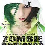 [PDF] [EPUB] ZOMBIE PRINCESS: Misadventure of an Undead Girl (Lost Princess) Download
