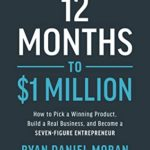 [PDF] [EPUB] 12 Months to  Million: How to Pick a Winning Product, Build a Real Business, and Become a Seven-Figure Entrepreneur Download
