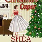 [PDF] [EPUB] A Christmas Caper (Sugar Martin Vintage Cozy Mysteries Book 3) Download