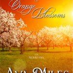 [PDF] [EPUB] A Forever of Orange Blossoms (The Merriams, #5) Download