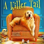 [PDF] [EPUB] A Killer Tail (Country Cottage Mysteries #7) Download