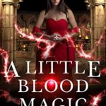 [PDF] [EPUB] A Little Blood Magic (Here Witchy Witchy #10) Download