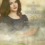 [PDF] [EPUB] A Rancher for Rowena (Kansas Cowboys, #3) Download