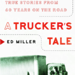 [PDF] [EPUB] A Trucker's Tale: Wit, Wisdom, and True Stories from 60 Years on the Road Download