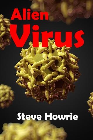 [PDF] [EPUB] Alien Virus Download by Steve Howrie