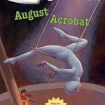 [PDF] [EPUB] August Acrobat (Calendar Mysteries #8) Download