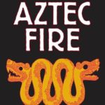 [PDF] [EPUB] Aztec Fire Download