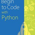 [PDF] [EPUB] Begin to Code with Python Made Easy For Beginners – python programming for beginners Download