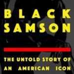 [PDF] [EPUB] Black Samson: The Untold Story of an American Icon Download