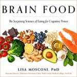 [PDF] [EPUB] Brain Food: The Surprising Science of Eating for Cognitive Power Download