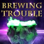 [PDF] [EPUB] Brewing Trouble: A Paranormal Women's Fiction Novel (Crow's Feet Coven Book 2) Download