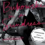 [PDF] [EPUB] Bukowski in a Sundress: Confessions from a Writing Life Download