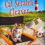 [PDF] [EPUB] Cat Scratch Cleaver (Country Cottage Mysteries #8) Download