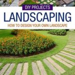 [PDF] [EPUB] DIY Projects: Landscaping: How To Design Your Own Landscape Download