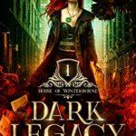 [PDF] [EPUB] Dark Legacy (House of Winterborne Book 1) Download