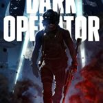 [PDF] [EPUB] Dark Operator: A Military Science Fiction Special Forces Thriller Download