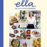 [PDF] [EPUB] Deliciously Ella The Plant-Based Cookbook: 100 Simple Vegan Recipes to Make Every Day Delicious Download