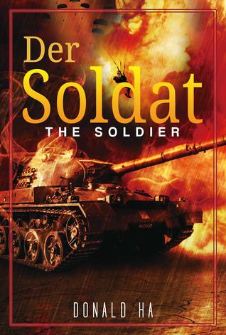 [PDF] [EPUB] Der Soldat: The Soldier Series Book 1 Download by Donald Ha