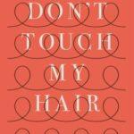 [PDF] [EPUB] Don't Touch My Hair Download