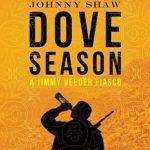 [PDF] [EPUB] Dove Season (A Jimmy Veeder Fiasco, #1) Download
