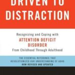 [PDF] [EPUB] Driven to Distraction: Recognizing and Coping with Attention Deficit Disorder from Childhood Through Adulthood Download