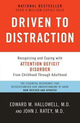 [PDF] [EPUB] Driven to Distraction: Recognizing and Coping with Attention Deficit Disorder from Childhood Through Adulthood Download by Edward M. Hallowell
