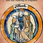 [PDF] [EPUB] Edward the Elder and the Making of England Download