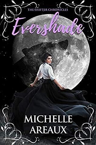[PDF] [EPUB] Evershade (The Shifter Chronicles Book 1) Download by Michelle Areaux