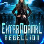 [PDF] [EPUB] ExtraNormal Rebellion (ExtraNormal Academy #3) Download