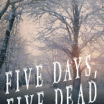 [PDF] [EPUB] Five Days, Five Dead (China Bohannon Book 5) Download