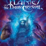 [PDF] [EPUB] Flames of the Dark Crystal (Jim Henson's The Dark Crystal, #4) Download
