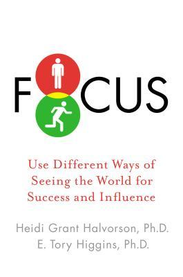 [PDF] [EPUB] Focus: Use Different Ways of Seeing the World for Success and Influence Download by Heidi Grant Halvorson