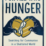 [PDF] [EPUB] For All Who Hunger: Searching for Communion in a Shattered World Download