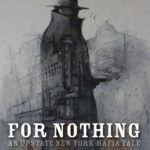 [PDF] [EPUB] For Nothing (An Upstate New York Mafia Tale #1) Download