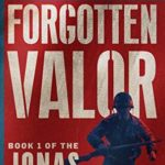 [PDF] [EPUB] Forgotten Valor: A Novel of the Korean War (The Jonas Stuyvesant Saga Book 1) Download