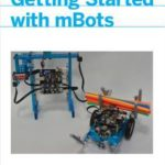 [PDF] [EPUB] Getting Started with Mbots: Think, Program, Create, and Construct Robots from Kit to Classroom Download