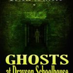 [PDF] [EPUB] Ghosts at Drayson School House (The McCauliffe Adventures Book 1) Download