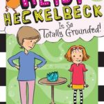 [PDF] [EPUB] Heidi Heckelbeck Is So Totally Grounded! Download