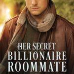 [PDF] [EPUB] Her Secret Billionaire Roommate (Clean Billionaire Romance, #6) Download