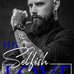 [PDF] [EPUB] His Selfish Love (Sons of Lost Souls MC, #2) Download