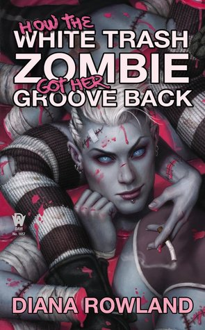 [PDF] [EPUB] How the White Trash Zombie Got Her Groove Back (White Trash Zombie, #4) Download by Diana Rowland
