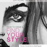 [PDF] [EPUB] How to Draw and Find Your Style!: Discover the Secret to Unleashing Your Personal Artistic Style While Learning How to Draw Fabulous Female Faces and Hands! … Campbell's Official Drawing Guide Book 1) Download