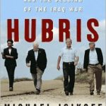 [PDF] [EPUB] Hubris: The Inside Story of Spin, Scandal, and the Selling of the Iraq War Download